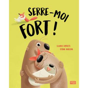 Sassi - 300453 - Livre album illustré : Serre-Moi Fort ! (418402)