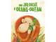 Editions sassi - une jalousie d\'orang-outan  - âge conseillé : 5 ans